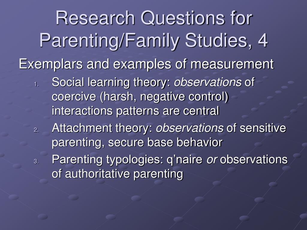 Research Questions for Parenting/Family Studies, 4