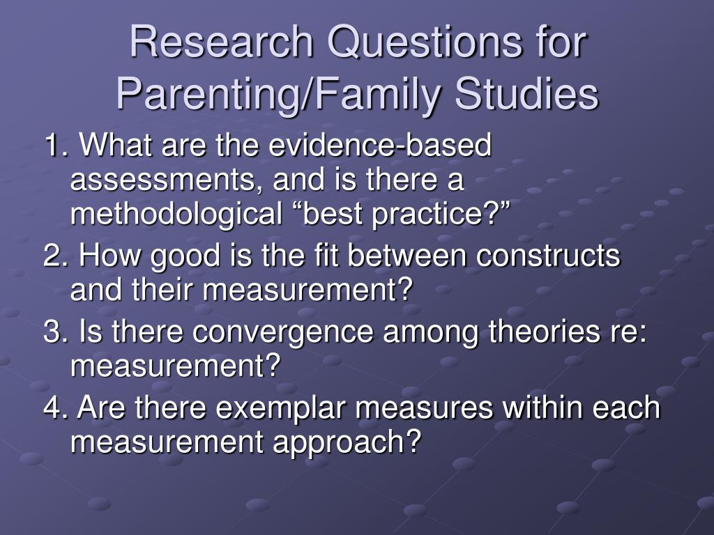Research Questions for Parenting/Family Studies