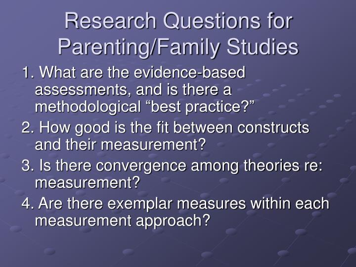 Research questions for parenting family studies