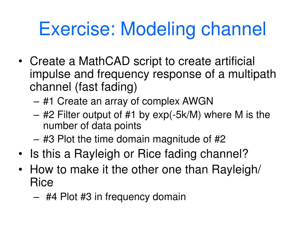 Exercise: Modeling channel