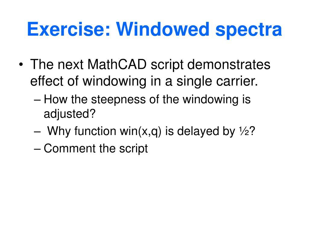 Exercise: Windowed spectra