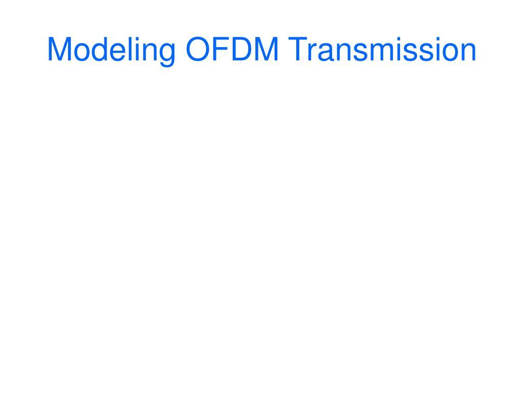 Modeling OFDM Transmission