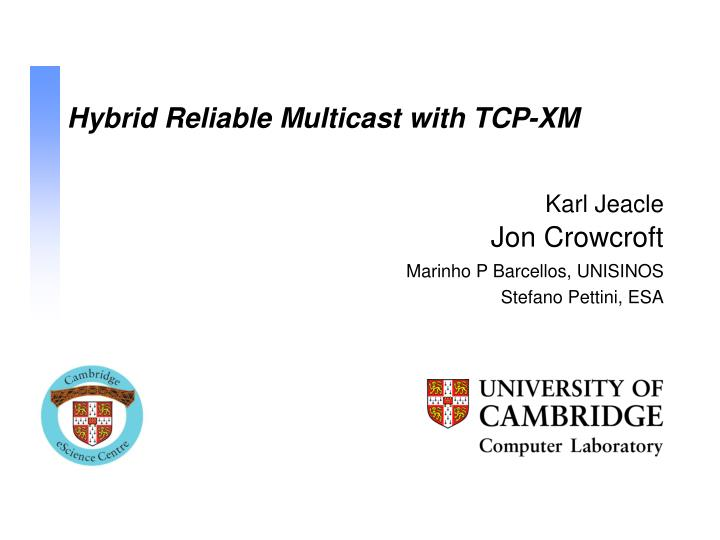 Hybrid reliable multicast with tcp xm