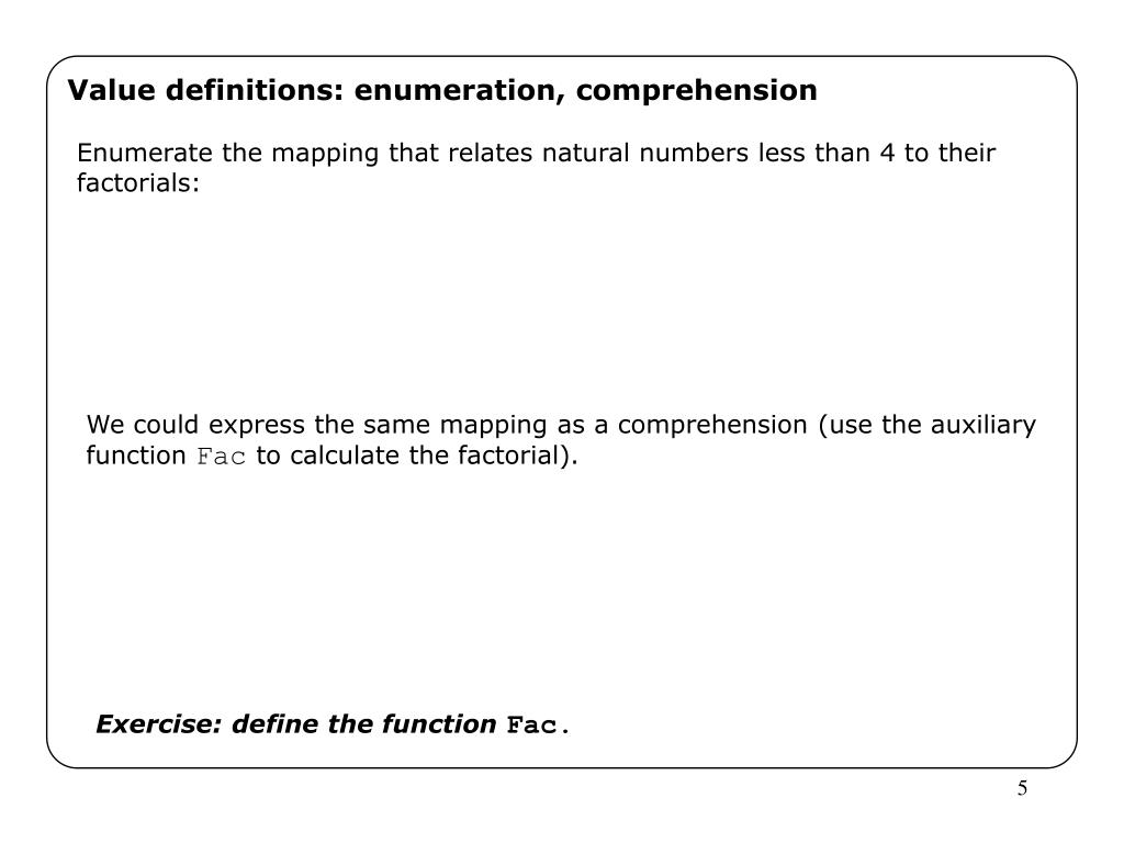 Value definitions: enumeration, comprehension