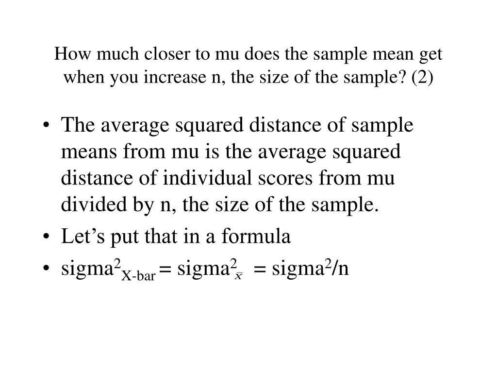 How much closer to mu does the sample mean get when you increase n, the size of the sample? (2)
