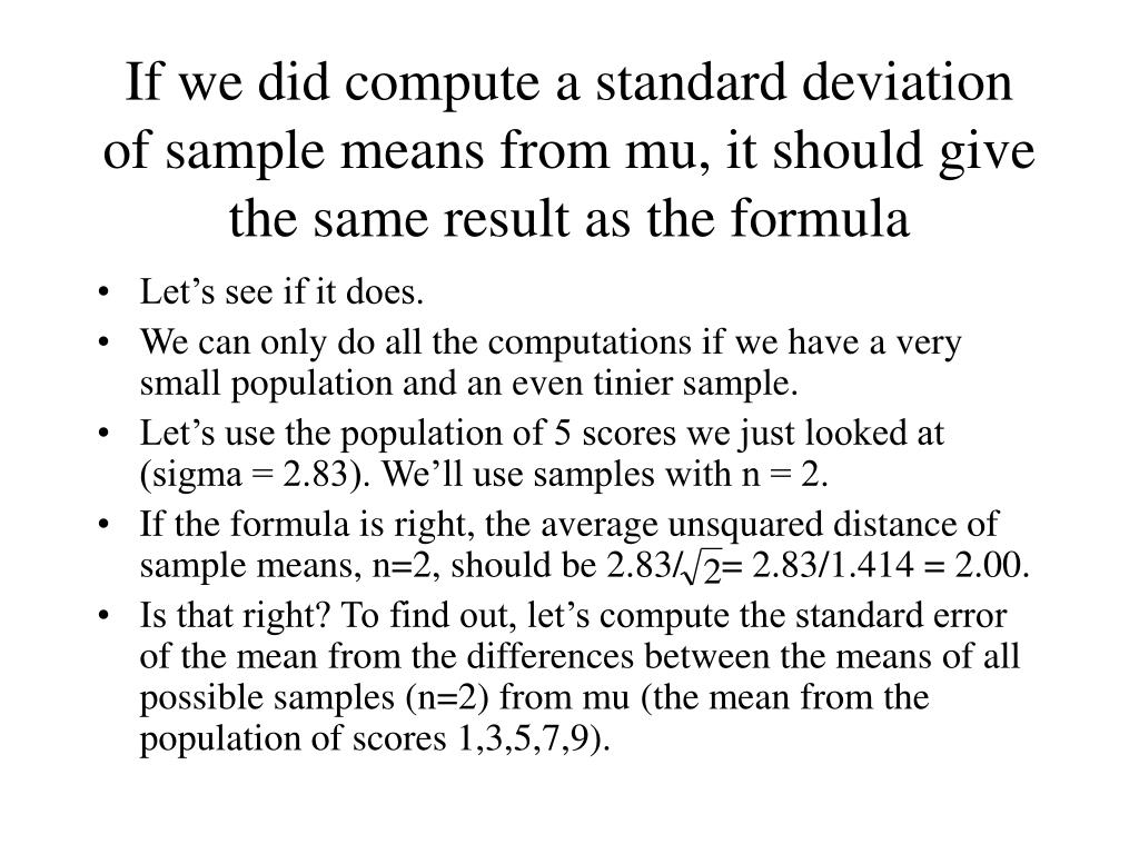 If we did compute a standard deviation of sample means from mu, it should give the same result as the formula