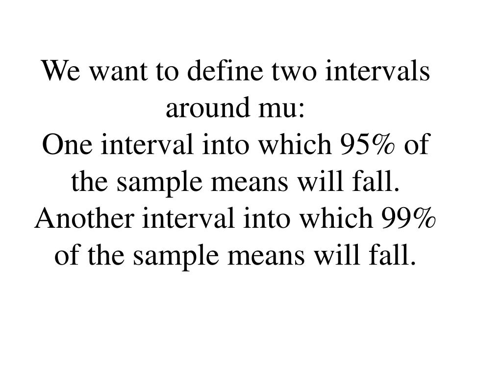 We want to define two intervals around mu: