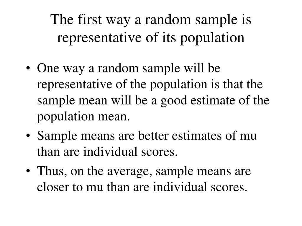 The first way a random sample is representative of its population