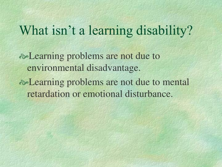 What isn t a learning disability