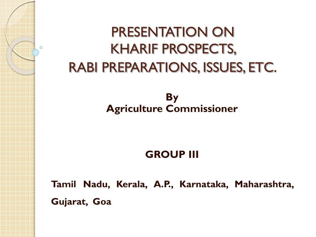 presentation on kharif prospects rabi preparations issues etc
