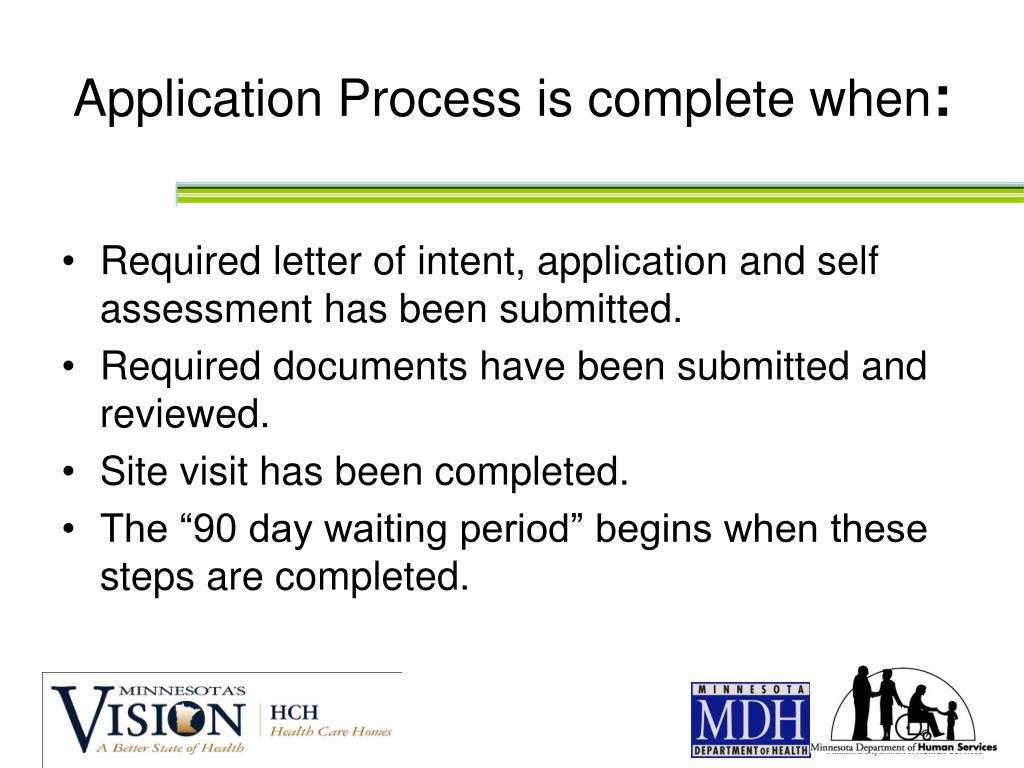 Application Process is complete when
