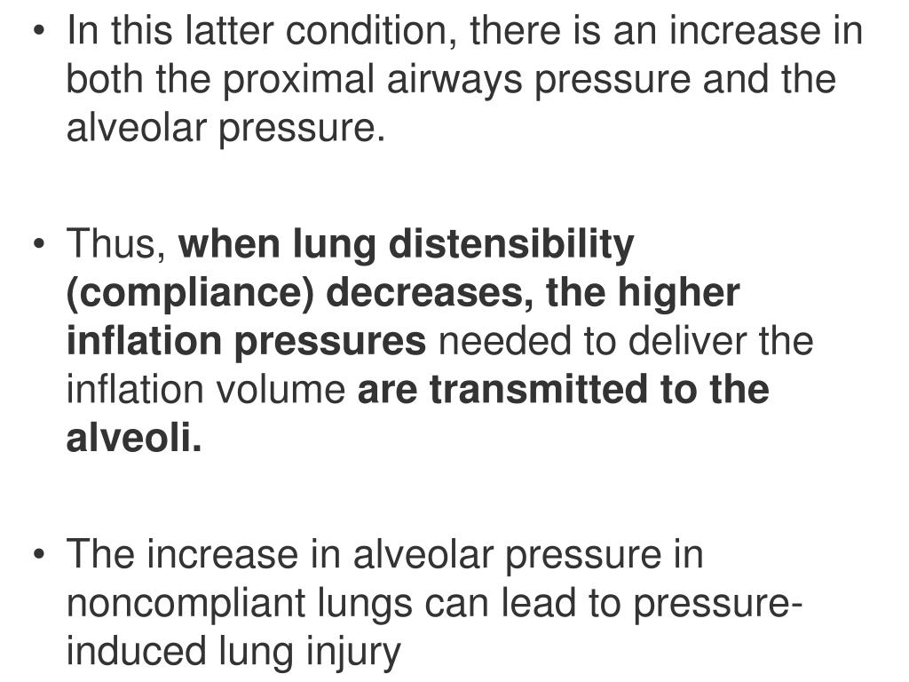 In this latter condition, there is an increase in both the proximal airways pressure and the alveolar pressure.