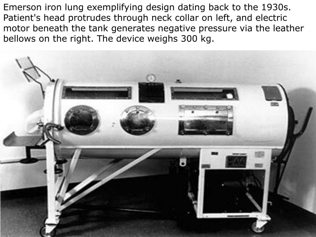 Emerson iron lung exemplifying design dating back to the 1930s. Patient's head protrudes through neck collar on left, and electric motor beneath the tank generates negative pressure via the leather bellows on the right. The device weighs 300 kg.