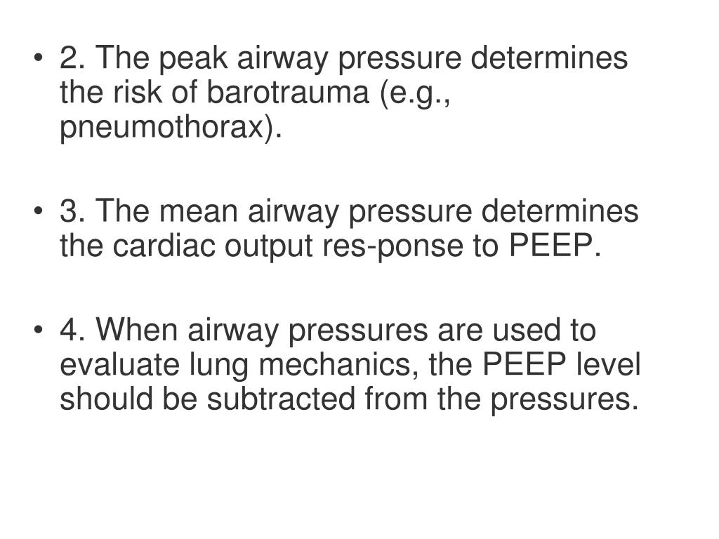 2. The peak airway pressure determines the risk of barotrauma (e.g., pneumothorax).