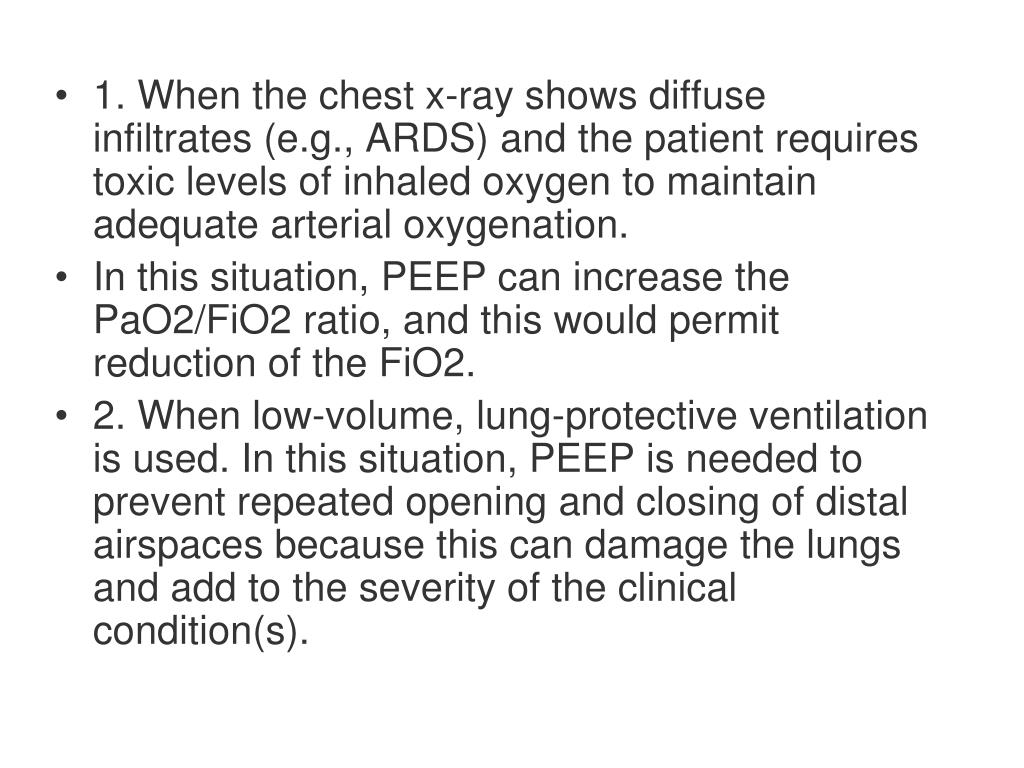 1. When the chest x-ray shows diffuse infiltrates (e.g., ARDS) and the patient requires toxic levels of inhaled oxygen to maintain adequate arterial oxygenation.
