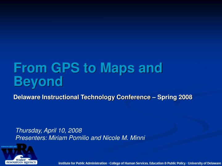 From gps to maps and beyond delaware instructional technology conference spring 2008 l.jpg