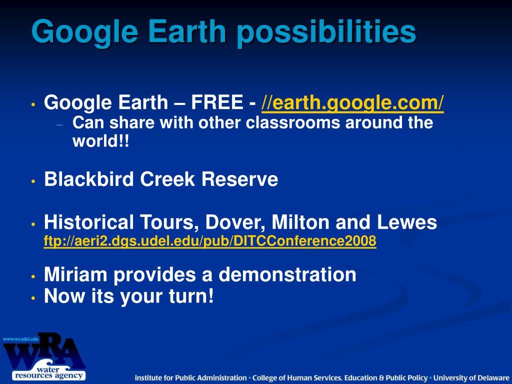 Google Earth possibilities