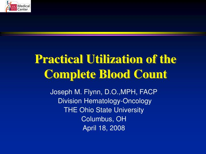 Practical utilization of the complete blood count l.jpg