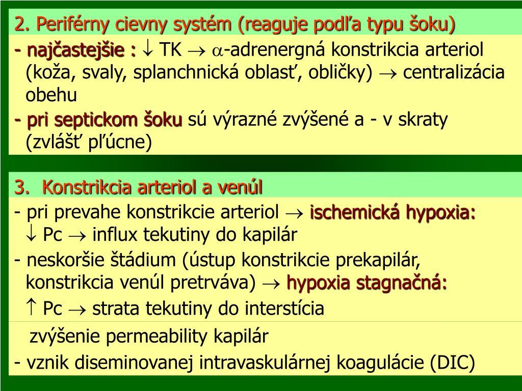 2. Periférny cievny systém (reaguje podľa typu šoku)
