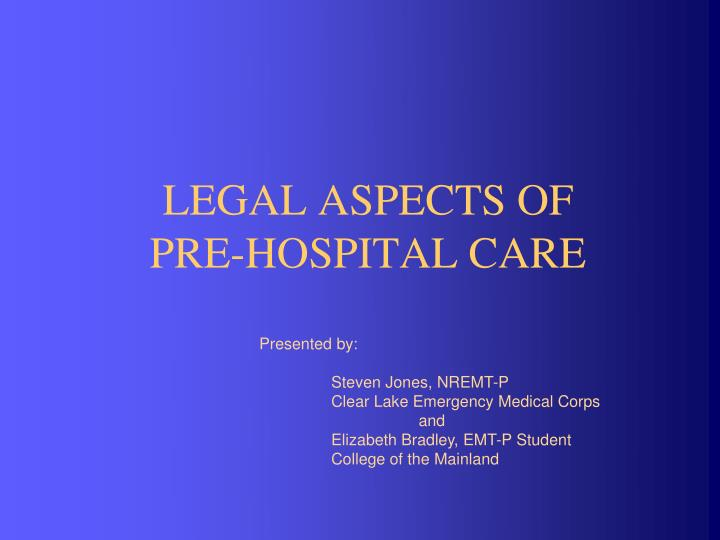 Legal aspects of pre hospital care l.jpg