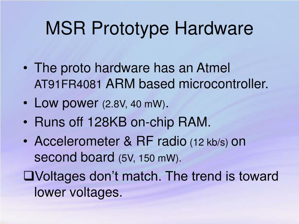 MSR Prototype Hardware