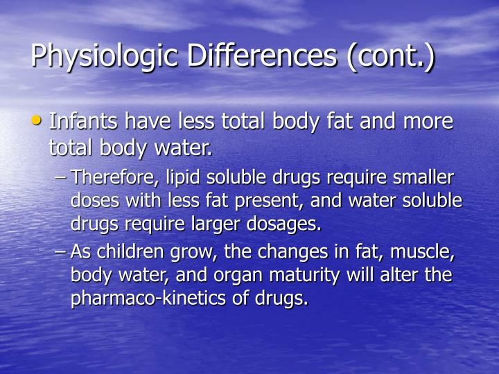 Physiologic differences cont