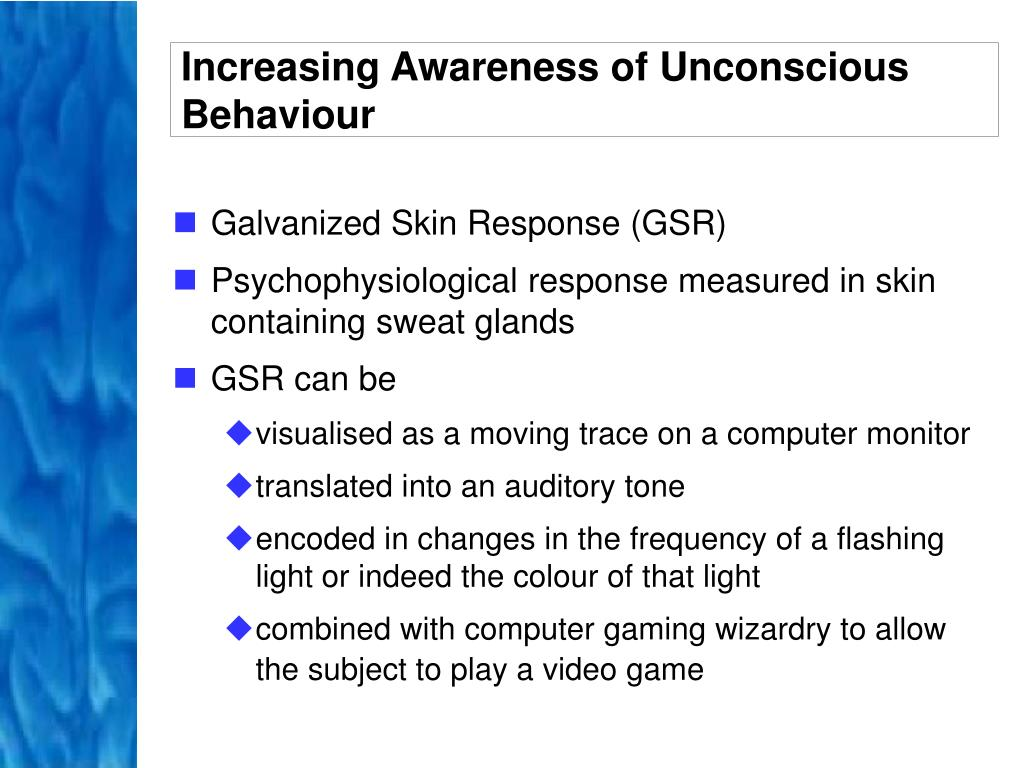 Increasing Awareness of Unconscious Behaviour