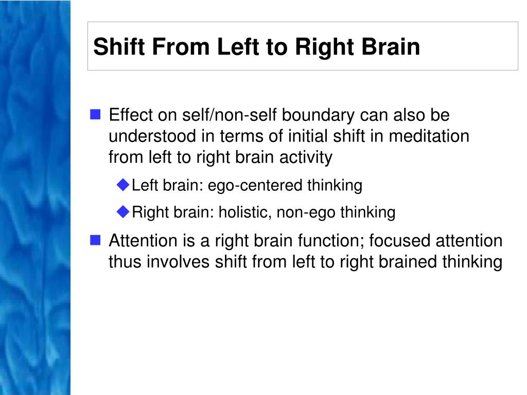 Shift From Left to Right Brain