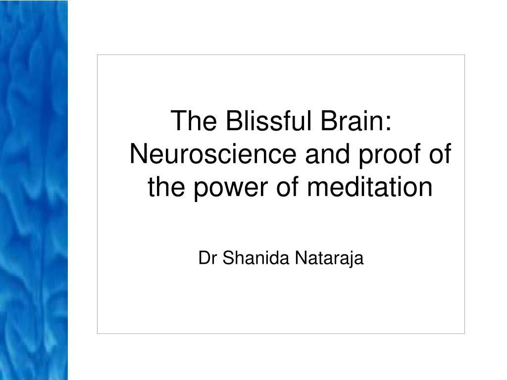 The Blissful Brain: