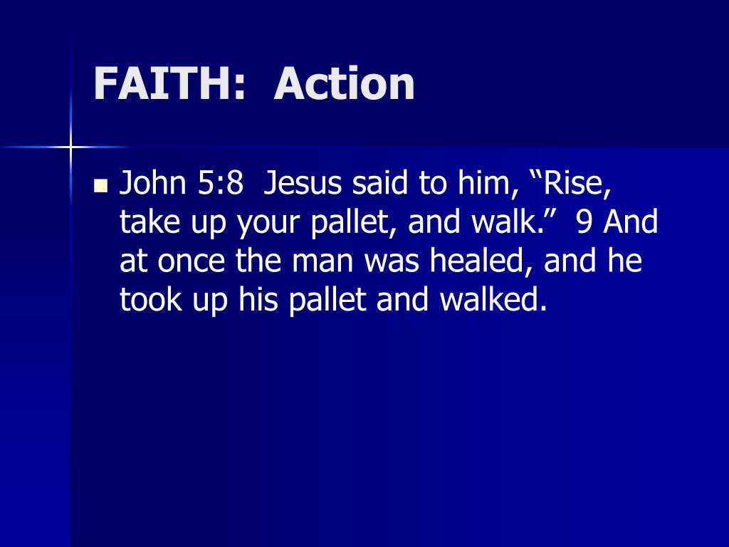 FAITH:  Action