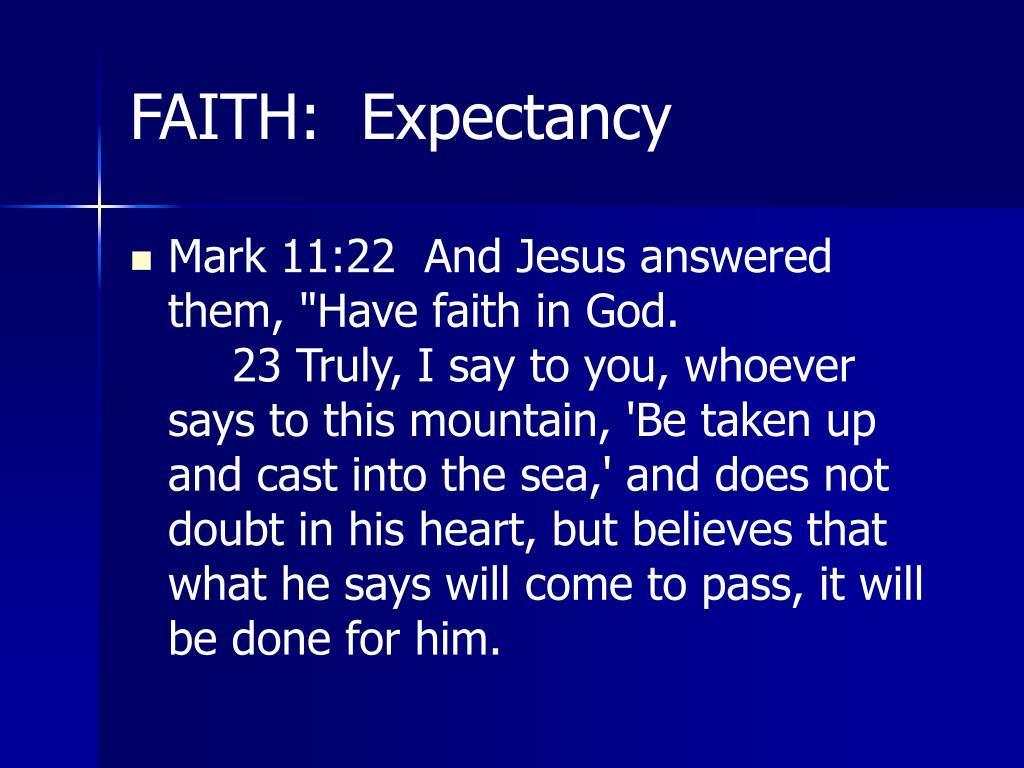 FAITH:  Expectancy