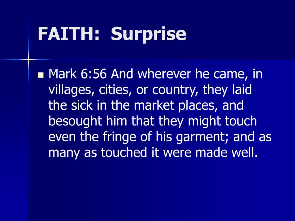 FAITH:  Surprise