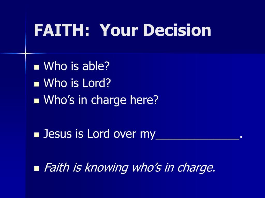 FAITH:  Your Decision
