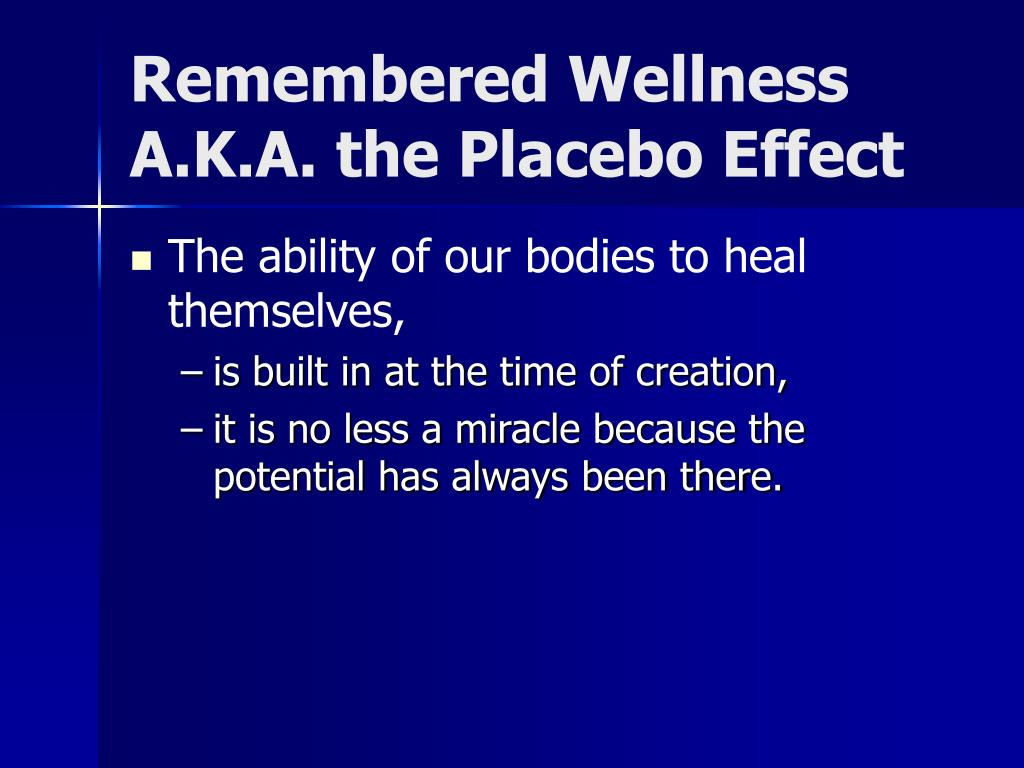 Remembered Wellness A.K.A. the Placebo Effect
