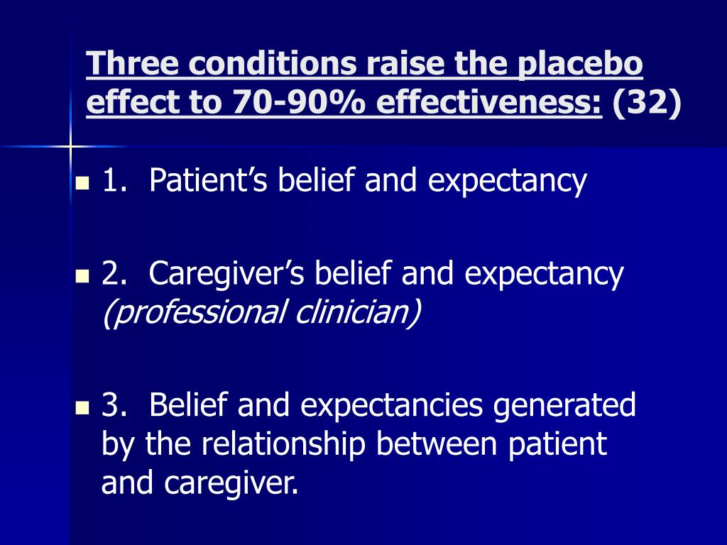 Three conditions raise the placebo effect to 70-90% effectiveness: