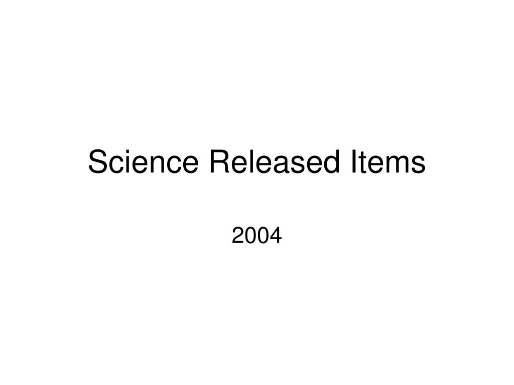 Science Released Items