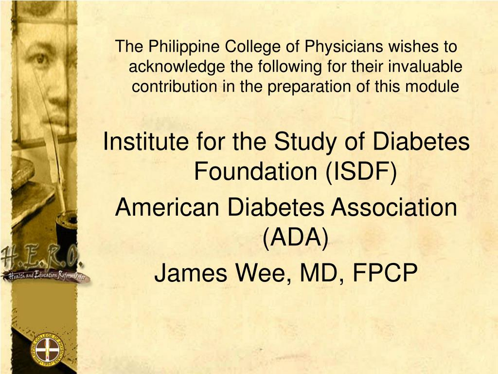 The Philippine College of Physicians wishes to acknowledge the following for their invaluable contribution in the preparation of this module