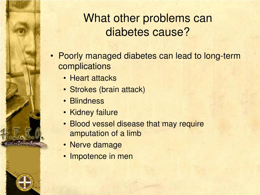 What other problems can                         diabetes cause?