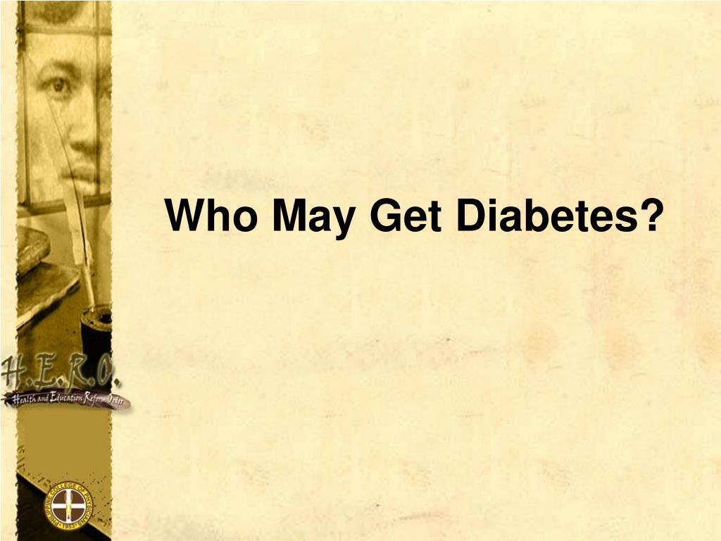 Who May Get Diabetes?