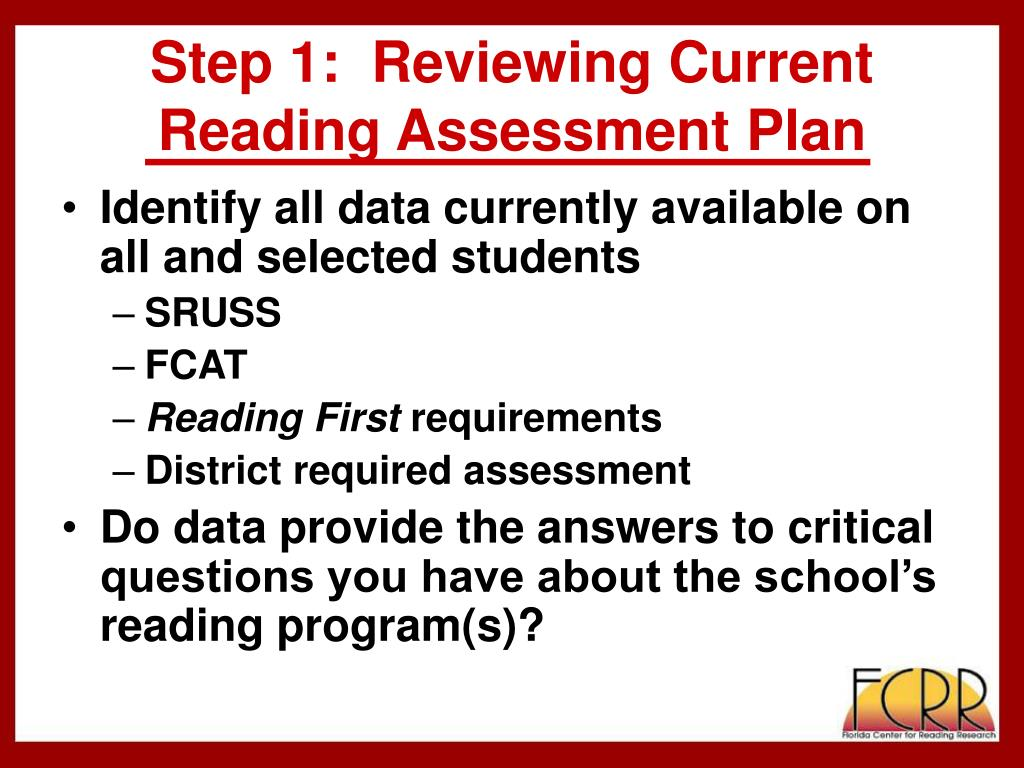 Step 1:  Reviewing Current Reading Assessment Plan