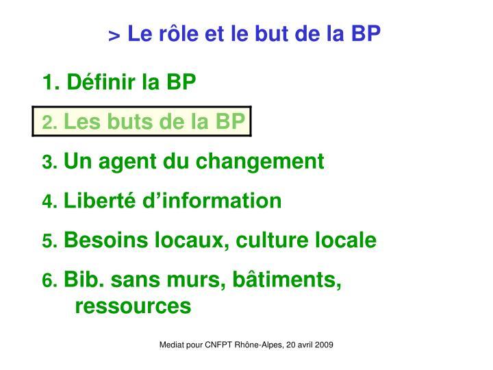 > Le rôle et le but de la BP