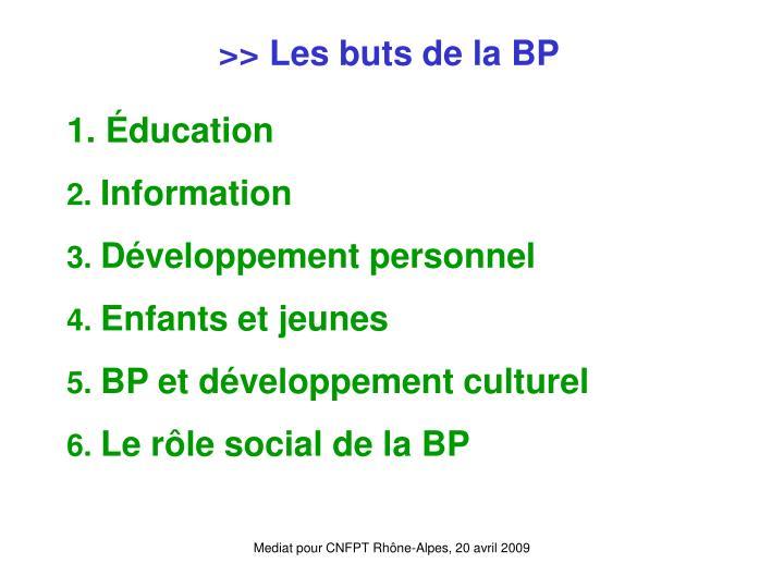 >> Les buts de la BP