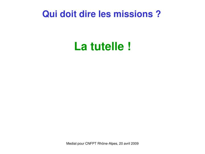 Qui doit dire les missions ?
