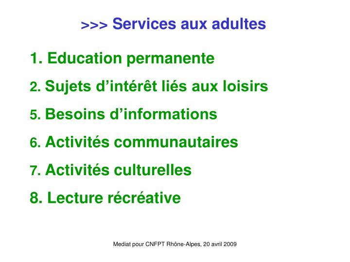 >>> Services aux adultes