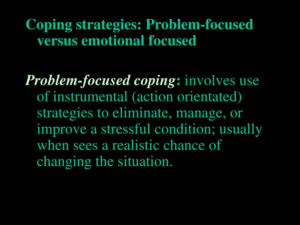 Coping strategies: Problem-focused versus emotional focused