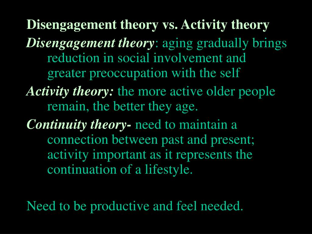 Disengagement theory vs. Activity theory