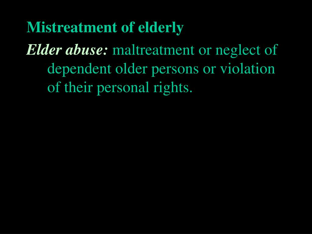 Mistreatment of elderly