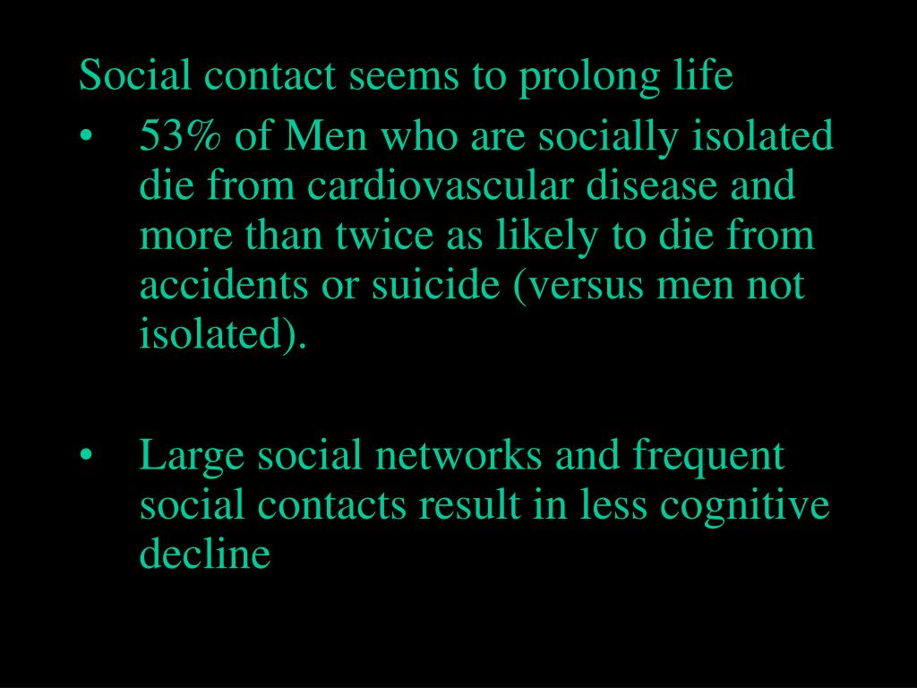 Social contact seems to prolong life