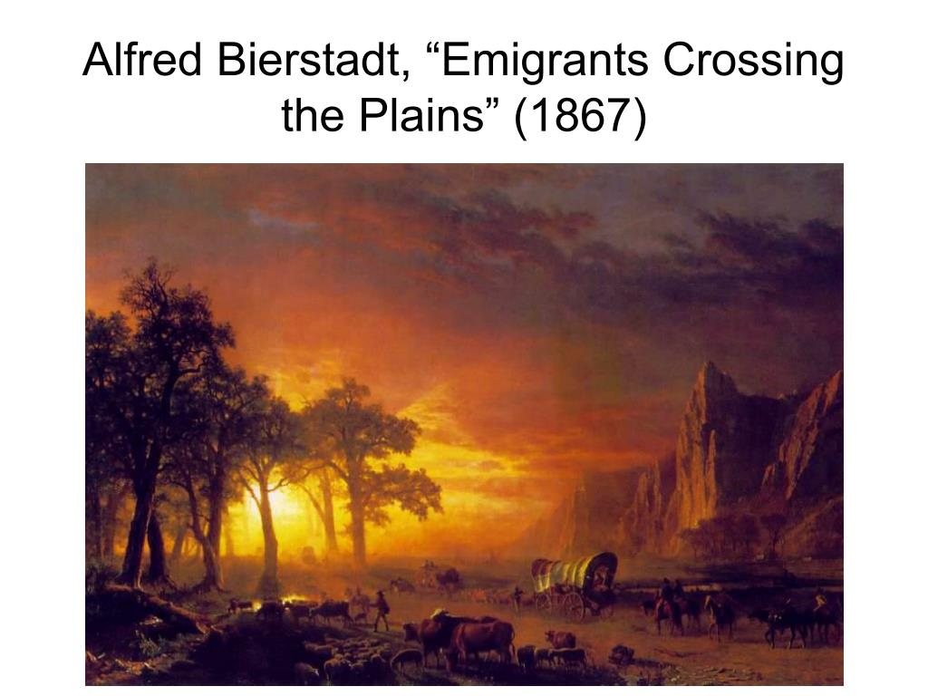 "Alfred Bierstadt, ""Emigrants Crossing the Plains"" (1867)"