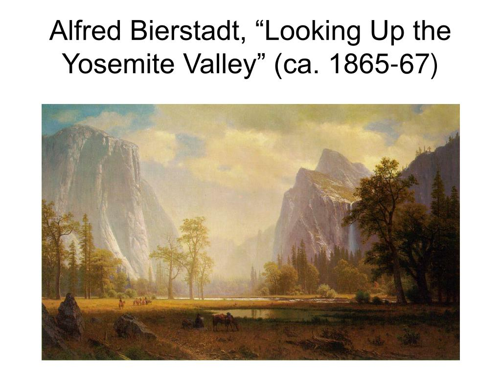 "Alfred Bierstadt, ""Looking Up the Yosemite Valley"" (ca. 1865-67)"